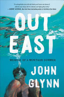 Out East - Memoir of a Montauk Summer