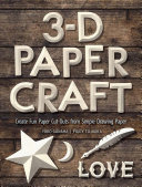 3-D Paper Craft - Create Fun Paper Cut-Outs from Simple Drawing Paper