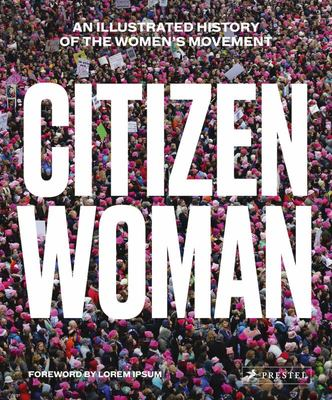 Citizen Woman - An Illustrated History of the Women's Movement