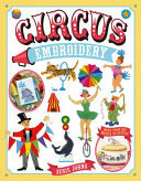 Circus Embroidery - More Than 200 Motifs and Projects to Stitch