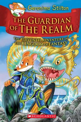 The Guardian of the Realm (Geronimo Stilton & the Kingdom of Fantasy #11)