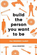 Build the Person You Want to Be : The Oranges Tool kit