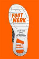 Foot Work - What Your Shoes Tell You about Globalisation