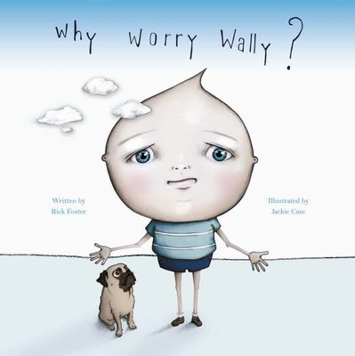 Why Worry Wally?