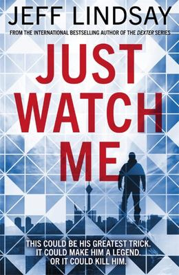 Just Watch Me - A Novel
