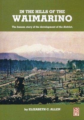 In the Hills of the Waimarino the human story of the development of the district