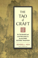The Tao of Craft - Fu Talismans and Casting Sigils in the Eastern Esoteric Tradition