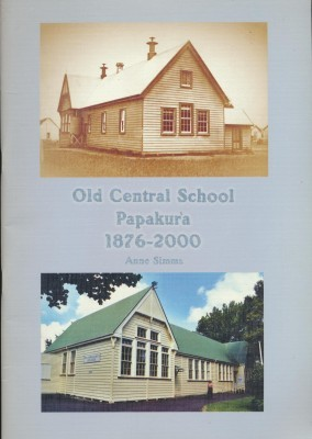 Old Central School Papakura 1876-200