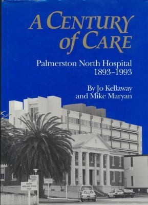 A Century of Care Palmerston North Hospital