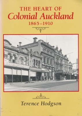 The Heart of Colonial Auckland 1865-1910