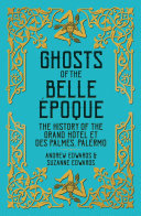 Ghosts of the Belle Epoque - The History of the Grand Hotel, Palermo