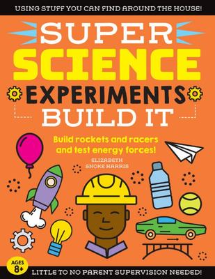 Build It (Super Science Experiments)