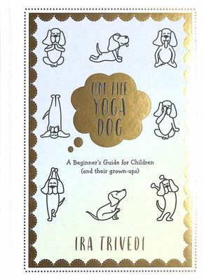 Om the Yoga Dog: Beginner's Gde.Children