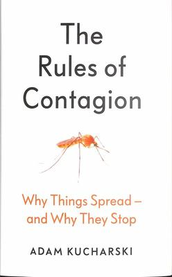 The Rules of Contagion: Why Things Spread and Why They Stop