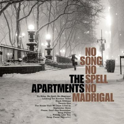 The Apartments: No Song, No Spell, No Madrigal