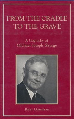 From the cradle to the grave A Biography of Michael Jospeh Savage