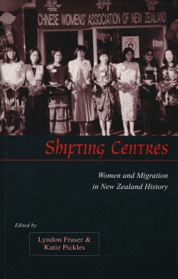 Shifting Centres Women and Migration in New Zealand History