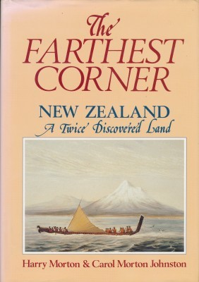 The Farthest Corner New Zealand A Twice Discovered Land