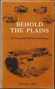Behold the Plains The Story of the Old Houses of Massey