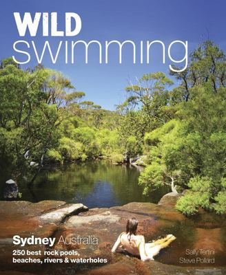 Wild Swimming Sydney Australia 250 Best Rock Pools, Beaches, Rivers & Waterholes