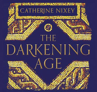 The Darkening Age - The Christian Destruction of the Classical World