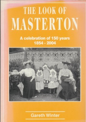 The look of Masterton A Celebration of 150 years 1854-2004