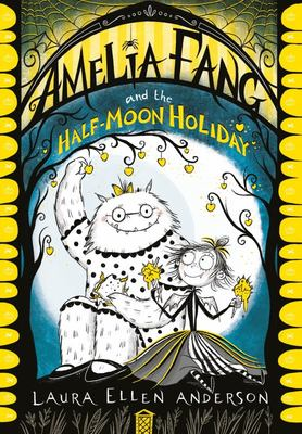 Amelia Fang and the Half Moon Holiday (#4)