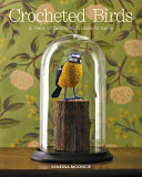 Crocheted Birds - A Flock of Feathered Friends to Make