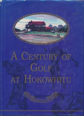 A Century of Golf at Hokowhitu