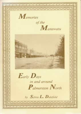 Memories of the Manawatu Early Days in and around Palmerston North