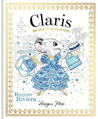 Bonjour Riviera (Claris the Chicest Mouse in Paris #3)