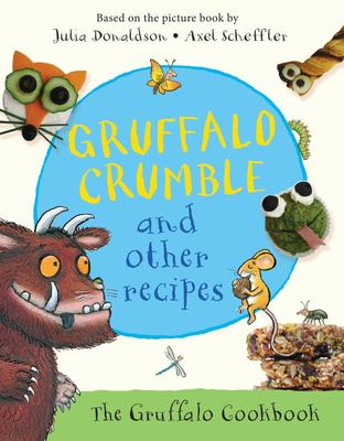 Gruffalo Crumble and Other Recipes