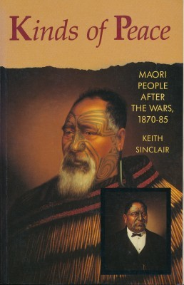 Kinds of Peace Maori - People after the Wars 1870-85