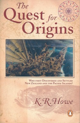The Quest for Origins Who first Discovered and settled New Zealand and the Pacific Islands?