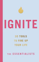 Ignite: 20 Tools to Fire up Your Life