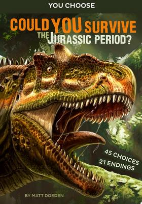 Could you Survive The Jurassic Period? (You Choose: Prehistoric Survival)