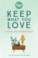 Keep What You Love - A Mindful Guide to Decluttering
