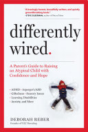 Differently Wired: Raising an Atypical Child in a Conventional World