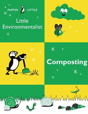 Puffin Little Environmentalist: Composting