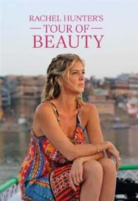 Rachel Hunter's Tour of Beauty