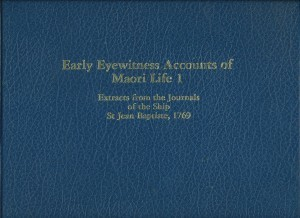 Early Eyewitness Accounts of Maori Life 1 Extracts frim the Journal of the Ship St Jean Baptiste, 1769