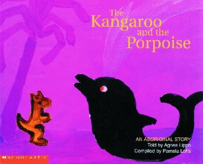 An Aboriginal Story: The Kangaroo and the Porpoise