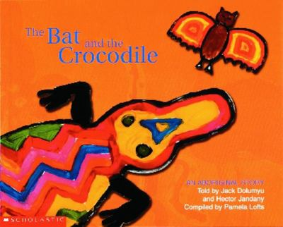 An Aboriginal Story: The Bat and the Crocodile