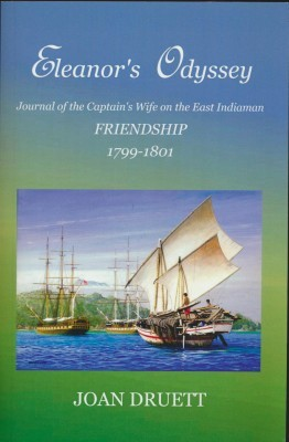 Eleanor's Odyssey Journal of the Captain's Wife on the East Indiaman Friendship 1799-1801