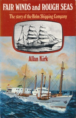 Fair Winds and Rough Seas The story of the Holm Shipping Company