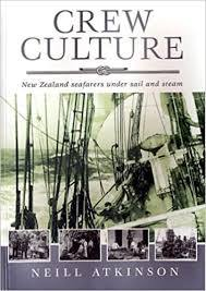 Crew Culture - New Zealand seafareres under sail and steam