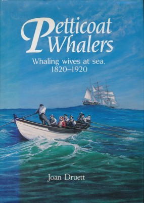 Petticoat Whalers Whaling wives at sea, 1820-1920