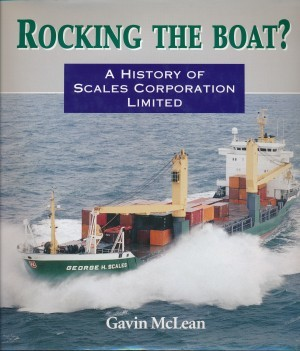 Rocking the Boat? A History of Scales Corporation Limited