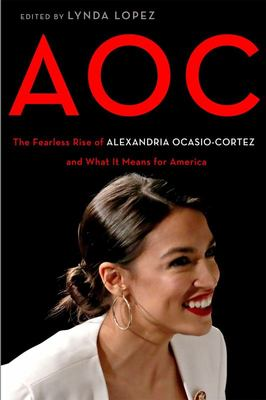 AOC - The Fearless Rise and Powerful Resonance of Alexandria Ocasio-Cortez