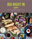 Big Night In - Delicious Themed Menus to Cook and Eat at Home